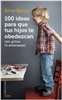 Ediciones Oniro - Novedad - 100 ideas para que tus hijos te obedezcan (sin gritos ni amenazas)