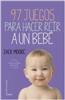 Ediciones Oniro - Novedad - 97 juegos para hacer reír a un bebé
