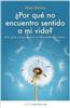 Ediciones Oniro - Novedad - ¿Por qué no encuentro sentido a mi vida?