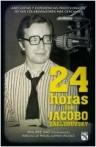 24 horas con Jacobo Zabludovsky
