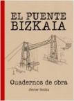 El Puente Bizkaia. Cuadernos de obra